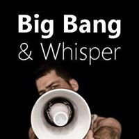 Big Bang & Whisper | Agency Vista