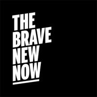 The Brave New Now | Agency Vista