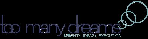 Too Many Dreams   Agency Vista
