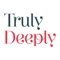 Truly Deeply | Agency Vista