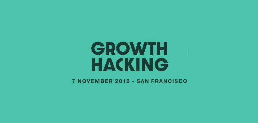 Growth Hacking World Forum San Francisco 2018