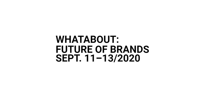 WHATABOUT: Future of Brands 2020